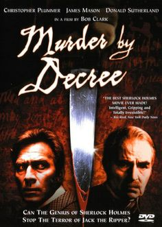 MURDER BY DECREE (Bob Clark,1979) is a British-Canadian thriller film involving Sherlock Holmes, played by Christopher Plummer, and Dr. Watson, played by James Mason, in the case of the serial murderer Jack the Ripper. As Holmes investigates London's most infamous case, he finds that the Ripper has friends in high places.