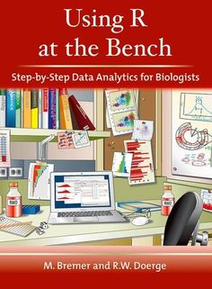 Using R At The Bench: Step-By-Step Data Analytics For Biologists PDF