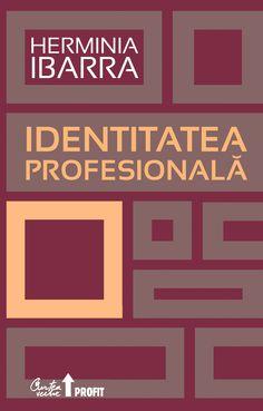 Identitatea profesionala - Herminia Ibarra Good Books, Books To Read, My Books, Amazing Books, Survival, Calm, Vatican, Reading, Offices