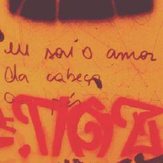 Eu sou o amor da cabeça aos pés. E tenho dito. Matilha Cultural. São Paulo - SP.