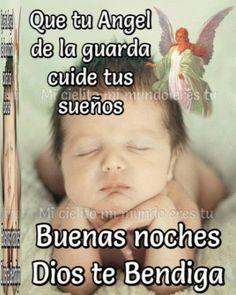 Que tu Angel de la guarda cuide tus sueños ... Buenas Noches ... Dios te Bendiga !!!