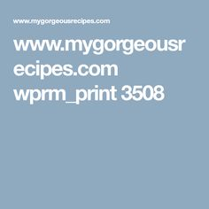 www.mygorgeousrecipes.com wprm_print 3508