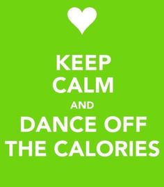 Dance off the calories and keep calm