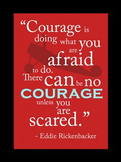 sometimes it is hard to be courageous