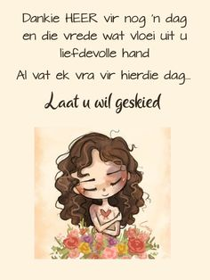 Good Morning Wishes, Morning Messages, Goeie Nag, Goeie More, Afrikaans Quotes, Daily Thoughts, Bible Prayers, Special Quotes, Friendship