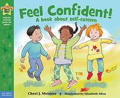 """Feel Confident!: A book about self-esteem   Great book that gives kids easy definitions for positive self talk- what it is to """"belong"""" and feel loved."""