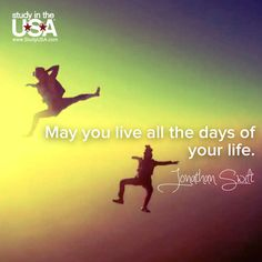 May you live all the days of your life. ~Jonathan Swift #quotes #JonathanSwift