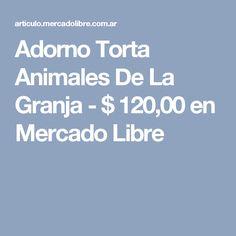 Adorno Torta Animales De La Granja - $ 120,00 en Mercado Libre