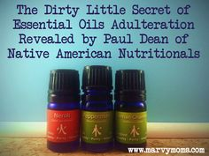 The Dirty Little Secret of Essential Oils Adulteration Revealed by Paul Dean of Native American Nutritionals - Marvy Moms