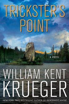 Trickster's Point: A Novel By: William Kent Krueger.