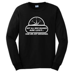 Not All Wander Lost Geocaching Long Sleeve T-Shirt