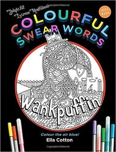 Colourful Swear Words : Entertaining insults in an adult coloring book - https://tryadultcoloringbooks.com/colourful-swear-words-entertaining-insults-in-an-adult-coloring-book/ - #AdultColoringBooks, #Humerous