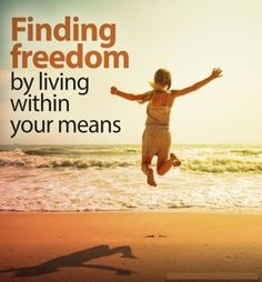 Finding #freedom by living within your means
