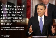 Last night we cheered when the president asked Congress to tackle unfair pay and pass the Paycheck Fairness Act. Today we remind Congress to get it done. State Of The Union, Getting Things Done, Barack Obama, Equality, Presidents, Acting, How To Become, University, Politics