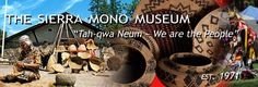 Sierra Mono Museum - California Indian Artifacts & Traditional Arts, Gift Shop with Native Crafts, Jewelry & Books.  Plus Indian Village & Nature Trail located in North Fork.