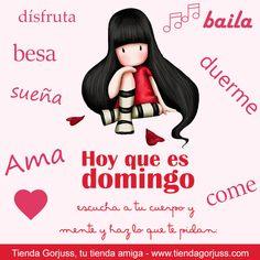 Disfruta del domingo: duerme, baila, ama, come besa, sueña ☺    Feliz domingo a todas!!!!  #FelizDomingo #Gorjuss @TiendaGorjuss