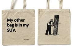 Can't help but laugh at the irony! My Other Bag, Thats The Way, Reusable Bags, Green Bag, Cotton Bag, Humor, Lady, Humour, Moon Moon