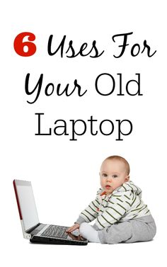 So, you had to get a new laptop and figure out what to do with your old one...  Here are 6 ways to use your old laptop.