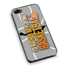 Basketball Phone Case I'd Rather Be Playing Basketball | ChalkTalkSPORTS.com