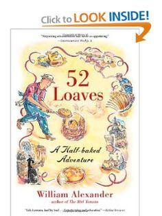 52 Loaves by William Alexander. $6.38. Publisher: Algonquin Books (October 25, 2011). Publication: October 25, 2011. Author: William Alexander