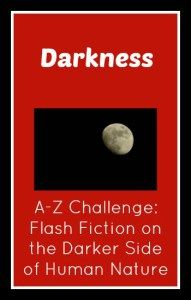 Darkness 100 word flash fiction on the darker side of human nature