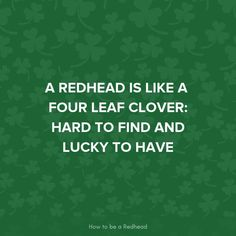 5 Redhead Quotes to Share on St. Patrick's Day — How to be a Redhead