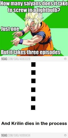 jajaja true dat! then we use our wish to bring back krillin... just stop dying krillin!
