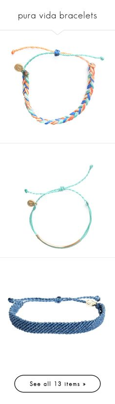 """pura vida bracelets"" by preppiness-and-pineapples ❤ liked on Polyvore featuring jewelry, bracelets, light blue, woven bracelet, pura vida, adjustable macrame bracelet, pura vida jewelry, braided bracelet, aqua and stackers jewelry"