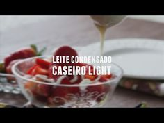 Como fazer leite condensado light | Dicas de Bem-Estar - Lucilia Diniz - YouTube