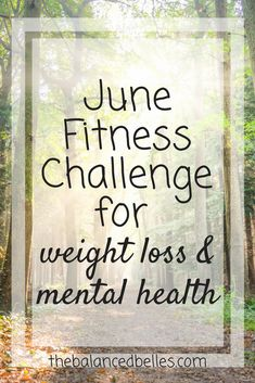 June fitness challenge for weight loss & mental health!