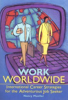 Work Worldwide: International Career Strategies for the Adventurous Job Seeker International Job Search, Guerrilla, Find A Job, Time Management, Workplace, Books To Read, Career, Adventure, Reading