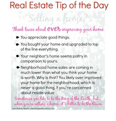 Today's Real Estate Tip - Think twice about over improving your home.  #realestate #homesellingtips visit www.southernlivingrentals.com