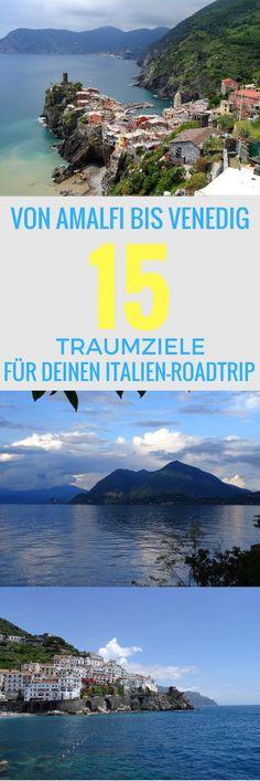 Von Amalfi bis Venedig - 15 Traumziele für deinen Italien-Roadtrip