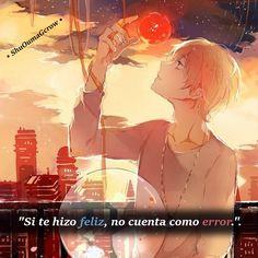Si te hizo feliz. #ShuOumaGcrow #Anime #Frases_anime #frases