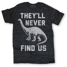 They'll never find us tee