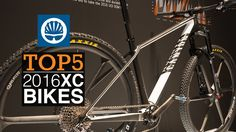 Top 5 - Cross Country Mountain Bikes 2016