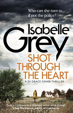 Shot Through the Heart [Kindle Edition] by Isabelle Grey