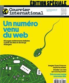 A l'occasion de la sortie de son nouveau site en ligne Courrier International se met à l'heure d'Internet. Tous les articles publiés dans ce numéro ont été publiés sur des sites ou des blogs étrangers.