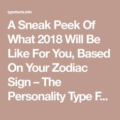 A Sneak Peek Of What 2018 Will Be Like For You, Based On Your Zodiac Sign – The Personality Type Facts