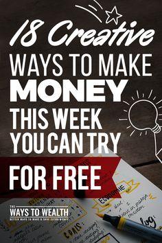 18 Creative Ways To Make Money This Week You Can Try For Free ways to make money | ideas for extra cash | make extra money ideas debt payoff #workfromhome #makemoneyonline #makemoney