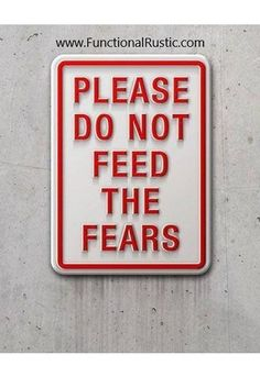 Please do not feed the fears. www.FunctionalRustic.com #quote #quoteoftheday #motivation #inspiration #diy #functionalrustic #homestead #rustic #pallet #pallets #rustic #handmade #craft #tutorial #michigan #puremichigan #storage #repurpose #recycle #decor #country #duck #muscovy #barn #strongwoman #success #goals #dryden #salvagedwood #livingedge #smallbusiness #smallbusinessowner #puremichigan #yogi #yoga