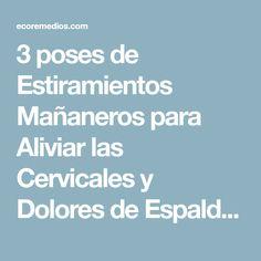 3 poses de Estiramientos Mañaneros para Aliviar las Cervicales y Dolores de Espalda - Ecoremedios