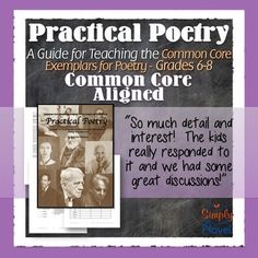 Practical Poetry: Teaching the Common Core Text Exemplars for poetry grades 6-8