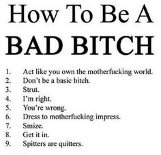 Bad bitch= self entitled, slut. ~ and there's nothing wrong with that