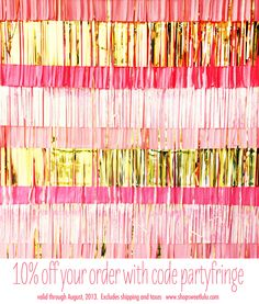 Shop Sweet Lulu.  An exclusive offer for our Pinterest friends - Take 10% off your order at www.shopsweetlulu.com with  Code: PARTYFRINGE