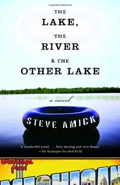 The Lake, the River & the Other Lake by Steve Amick, http://www.amazon.com/dp/1400079942/ref=cm_sw_r_pi_dp_75oYrb0B9Z3C8