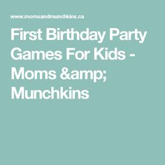 First Birthday Party Games For Kids - Moms & Munchkins