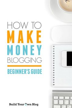 How to Make Money, Reach Your Dreams and Find Freedom with Your Blog | Build Your Own Blog