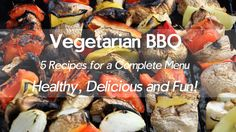 Menu for a Delicious and Healthy Vegetarian BBQ. 5 Recipes! Vegetarian/Vegan.        Veggie skewers     Grilled Portobello mushrooms with cheese    Quartered potatoes with cheese cooked in ember    Sour cream and herbs sauce    Crispy pita bread cooked on hot wood ash