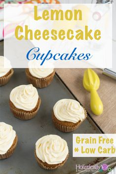 Lemon Cheesecake Cupcakes (Grain Free and Low Carb)